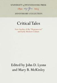 """Critical Tales: New Studies of the """"heptameron"""" and Early Modern Culture"""