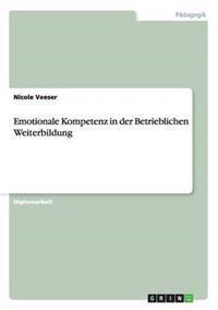 Emotionale Kompetenz in Der Betrieblichen Weiterbildung