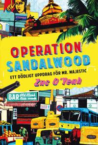 Operation Sandalwood : ett dödligt uppdrag för Mr Majestic