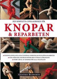 Den kompletta uppslagsboken för knopar & reparbeten