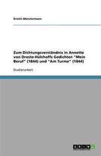 Zum Dichtungsverstandnis in Annette Von Droste-Hulshoffs Gedichten Mein Beruf (1844) Und Am Turme (1844)