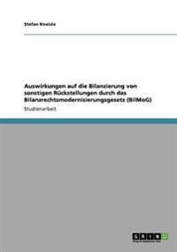 Auswirkungen Auf Die Bilanzierung Von Sonstigen Ruckstellungen Durch Das Bilanzrechtsmodernisierungsgesetz (Bilmog)