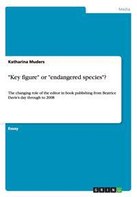 Key Figure or Endangered Species?