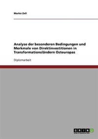 Analyse Der Besonderen Bedingungen Und Merkmale Von Direktinvestitionen in Transformationslandern Osteuropas