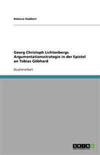 Georg Christoph Lichtenbergs Argumentationsstrategie in Der Epistel an Tobias Gobhard