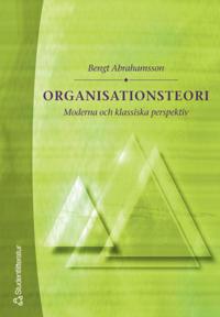 Organisationsteori - Moderna och klassiska perspektiv