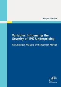 Variables Influencing the Severity of IPO Underpricing