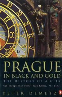 Prague in black and gold - the history of a city