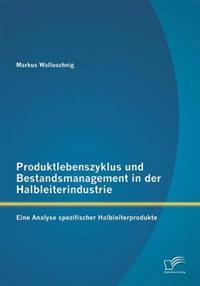 Produktlebenszyklus Und Bestandsmanagement in Der Halbleiterindustrie