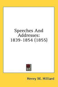 Speeches And Addresses: 1839-1854 (1855)