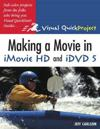 Making A Movie In Imovie HD and IDVD 5