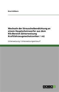 Wechseln der Streuscheibendichtung an einem Hauptscheinwerfer aus dem Kfz-Bereich (Unterweisung Kraftfahrzeugmechatroniker / -in)