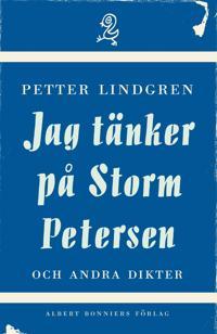 Jag tänker på Storm Petersen och andra dikter