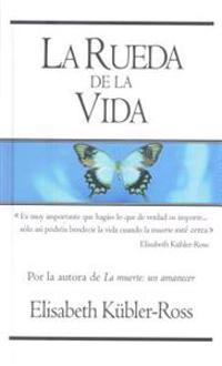La Rueda de la Vida = The Wheel of Life