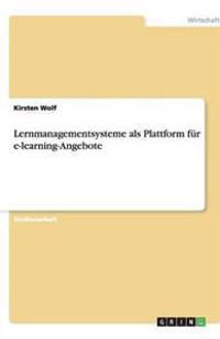 Lernmanagementsysteme ALS Plattform Fur E-Learning-Angebote
