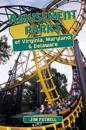 Amusement Parks of Virginia, Maryland and Delaware