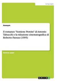 Romanzo Sostiene Pereira Di Antonio Tabucchi E La Riduzione Cinematografica Di Roberto Faenza (1995)