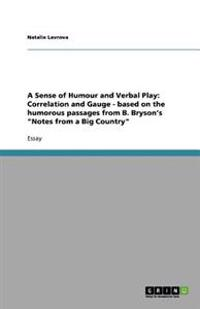 A Sense of Humour and Verbal Play: Correlation and Gauge - Based on the Humorous Passages from B. Bryson's Notes from a Big Country