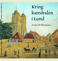 Kring katedralen i Lund - Anders W. Mårtensson pdf epub