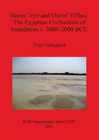 Horus' Eye and Osiris' Efflux: The Egyptian Civilisation of Inundation c. 3000-2000 BCE