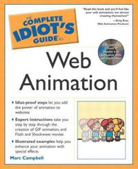 The Complete Idiot's Guide to Web Animation