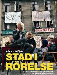 Stad i rörelse : stadsomvandlingen och striderna om Haga och Christiania - Håkan Thörn | Laserbodysculptingpittsburgh.com