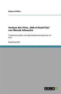 """Analyse Des Films """"Bab El-Oued City"""" Von Merzak Allouache"""