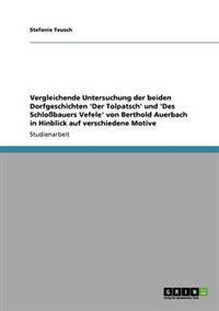 Vergleichende Untersuchung Der Beiden Dorfgeschichten 'Der Tolpatsch' Und 'Des Schlobauers Vefele' Von Berthold Auerbach in Hinblick Auf Verschiedene Motive