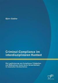 Criminal-Compliance Im Interdisziplinaren Kontext