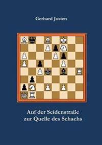 Auf Der Seidenstrasse Zur Quelle Des Schachs