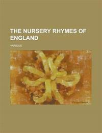 The Nursery Rhymes of England