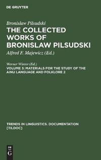 The Collected Works of Bronislaw Pitsudski