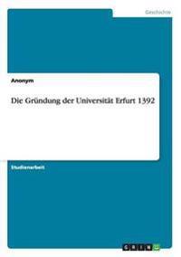 Gr Ndung Der Universit T Erfurt 1392