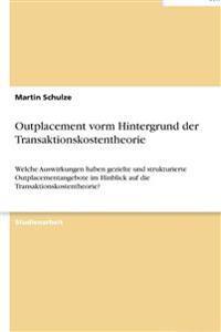 Outplacement Vorm Hintergrund Der Transaktionskostentheorie