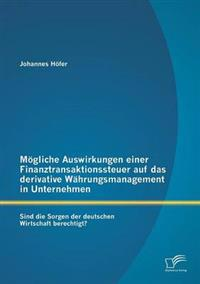 Mogliche Auswirkungen Einer Finanztransaktionssteuer Auf Das Derivative Wahrungsmanagement in Unternehmen