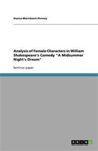 Analysis of Female Characters in William Shakespeare's Comedy a Midsummer Night's Dream