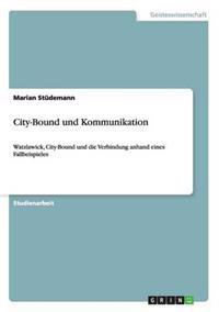City-Bound Und Kommunikation
