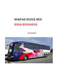 Morfar reser med Rosa Bussarna