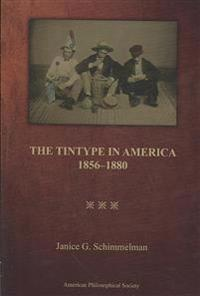The Tintype in America, 1856-1880