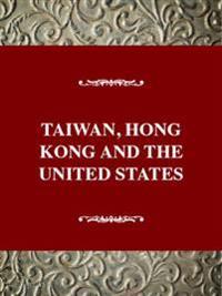 Taiwan, Hong Kong, and the United States, 1945-1992
