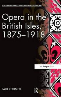 Opera in the British Isles, 1875-1918