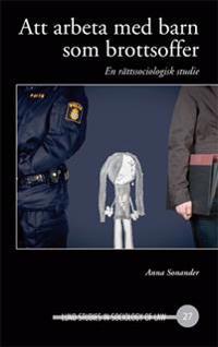 Att arbeta med barn som brottsoffer, En rättssociologisk studie
