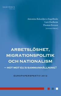 Arbetslöshet, migrationspolitik och nationalism : hot mot EU:s sammanhållning?