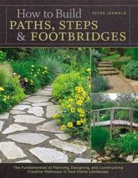 How to Build Paths, Steps & Footbridges