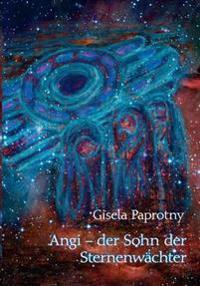 Angi - der Sohn der Sternenwachter