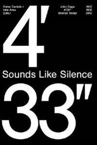 John Cage 4'33''– Sounds Like Silence