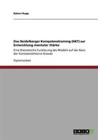 Das Heidelberger Kompetenztraining (Hkt) Zur Entwicklung Mentaler Starke