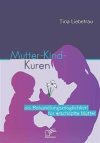 Mutter-Kind-Kuren ALS Behandlungsm Glichkeit Fur Ersch Pfte M Tter
