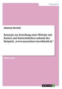 Konzept Zur Erstellung Einer Website Mit Karten Und Karteninhalten Anhand Des Beispiels WWW.Muenchen-Via-Rollstuhl.de