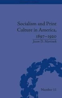 Socialism and Print Culture in America, 1897-1920